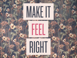 Make it feel right